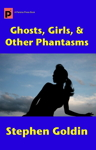 Gjosts, Girls, & Other Phantasms